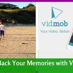 Relive Your Stored Vacation Photos with VidMob!