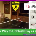 UnPlugNPlay – Our New Adventure at Home