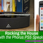 Rocking the House with the Phorus PS5 Speaker & Giveaway!