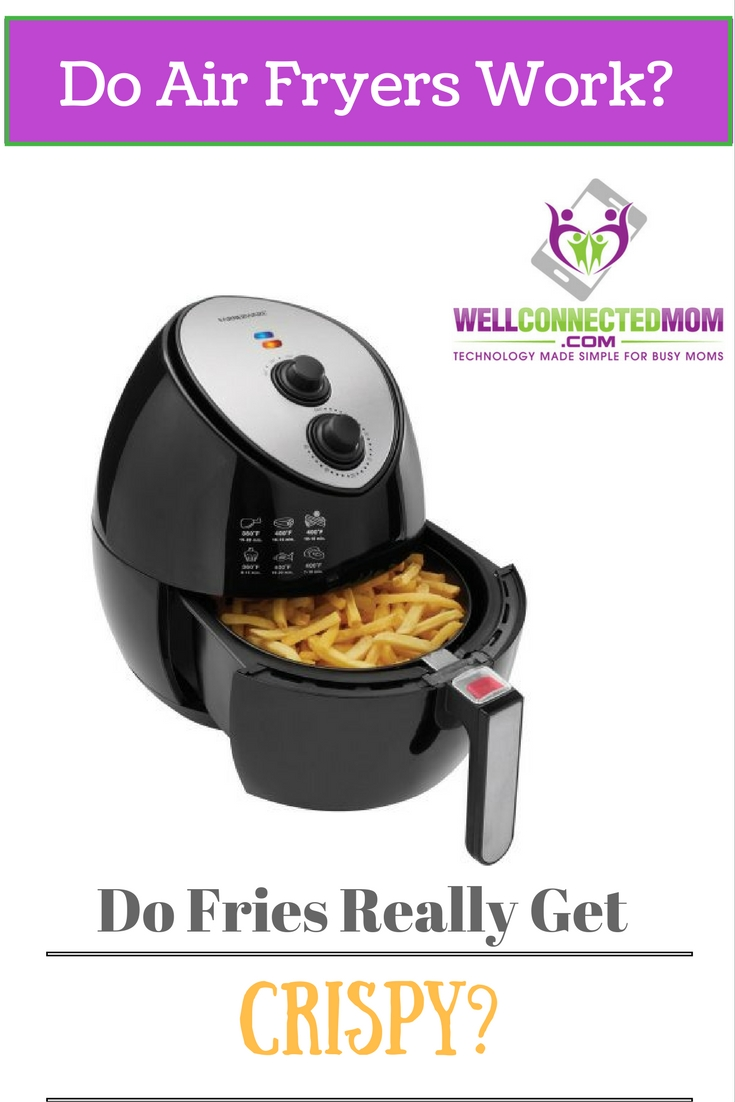 Do Air Fryers Work The Well Connected Mom