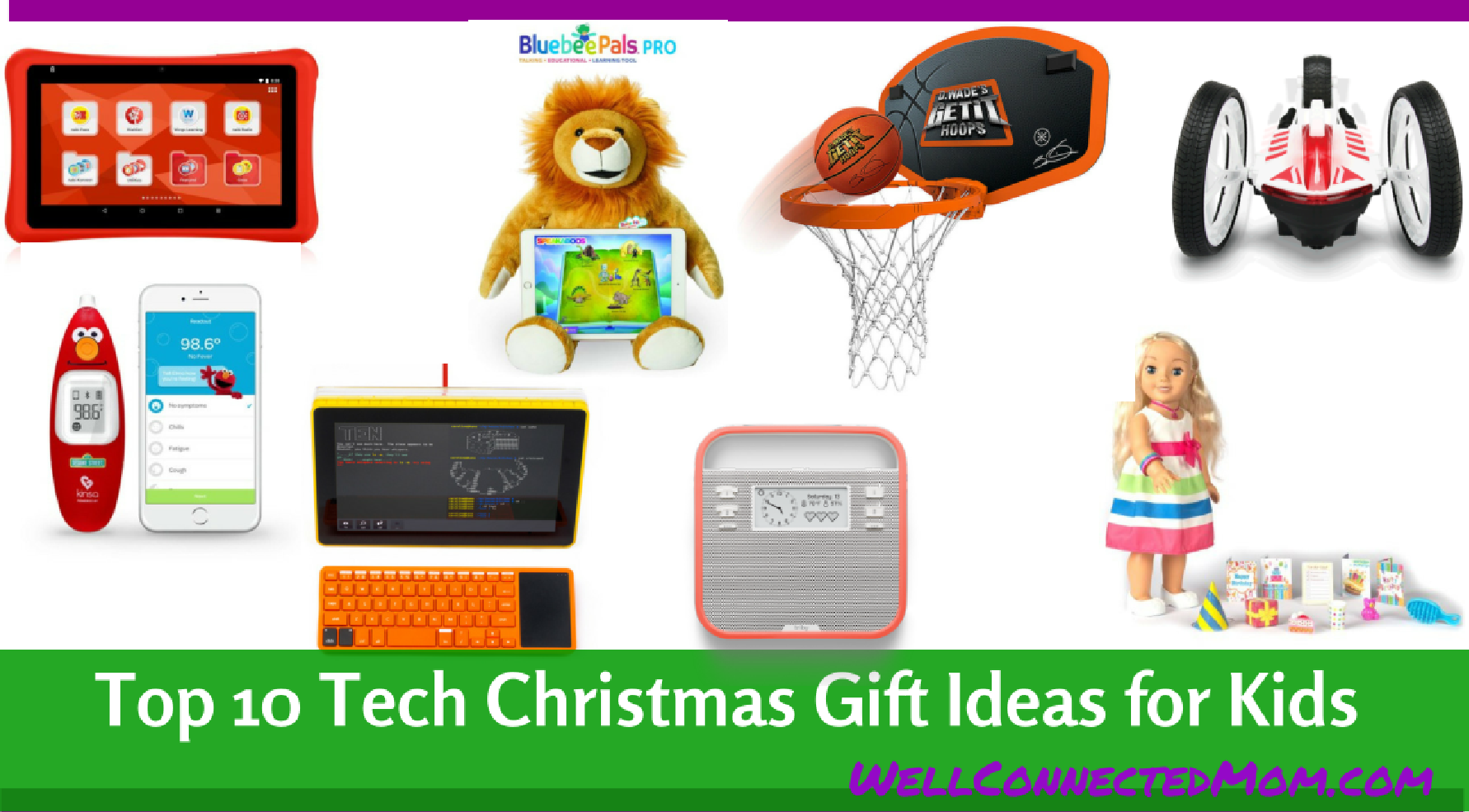 Top 10 Tech Christmas Gift Ideas for Kids - The Well Connected Mom