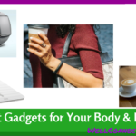 Improve Your Body & Health with Tech Gadgets