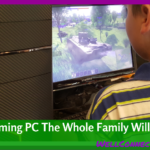 A Gaming PC for Your Family