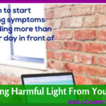 Thought About the Blue Light Emitting From Your Screens?