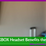 Why a XBOX Headset Benefits the Family